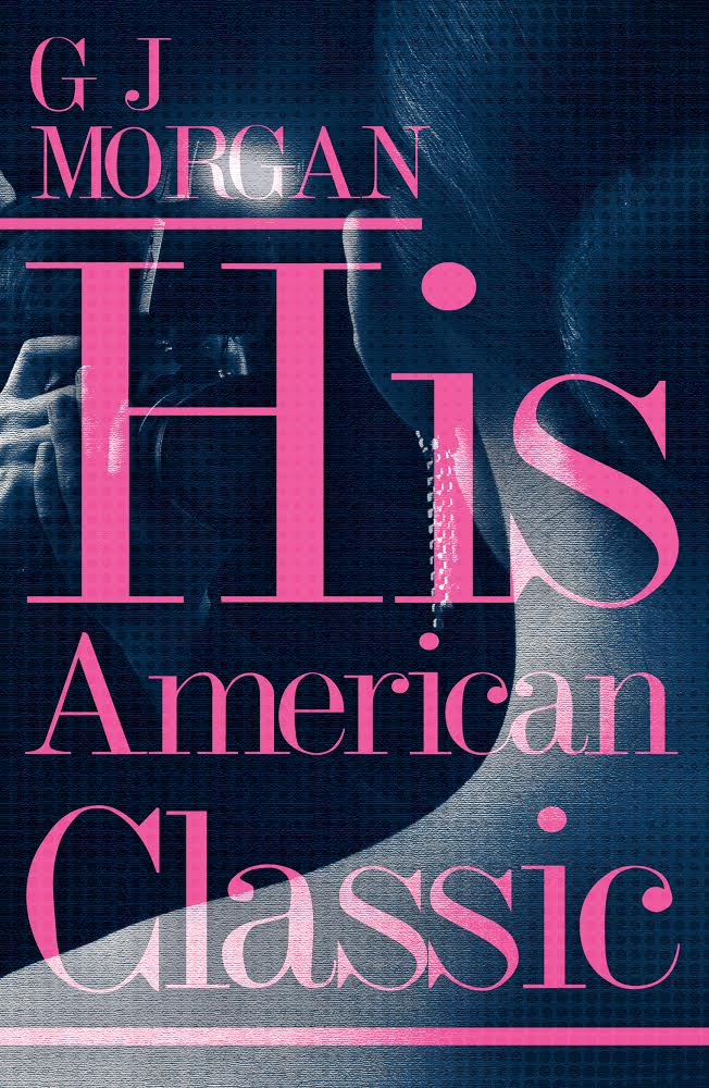 #BookReview of His American Classic by GJ Morgan @GJMorgan6 @matadorbooks    #Lovebooksgrouptours