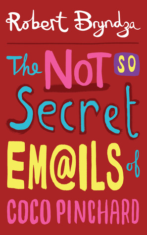 #BookReview of The Not So Secret Emails Of Coco Pinchard by Robert Bryndza @RobertBryndza @cocopinchard @sarahhardy681 @BOTBSPublicity #TeamBryndza #giveaway