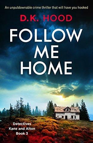 #AudiobookReview of Follow Me Home by D.K. Hood @DKHood_Author @bookouture @audibleuk #detectivesKaneandAlton