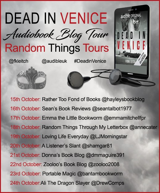 #AudioBookReview of Dead in Venice by Fiona Leitch @fkleitch @annecater @audibleuk #DeadinVenice #RandomThingsTours #Gobuythisaudiobook