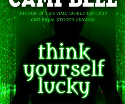 #BookBlitz and #Giveaway of Think Yourself Lucky by Ramsey Campbell @ramseycampbell11 @annecater @flametreepress #randomthingtours