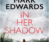 #Audiobookreview of In Her Shadow by Mark Edwards @mredwards @audibleuk