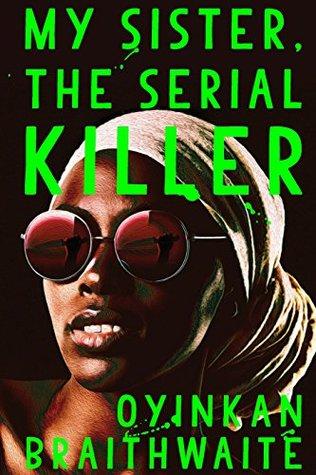 #BookReview of My Sister, the Serial Killer by Oyinkan Braithwaite @ThePigeonholeHQ   @AtlanticBooks