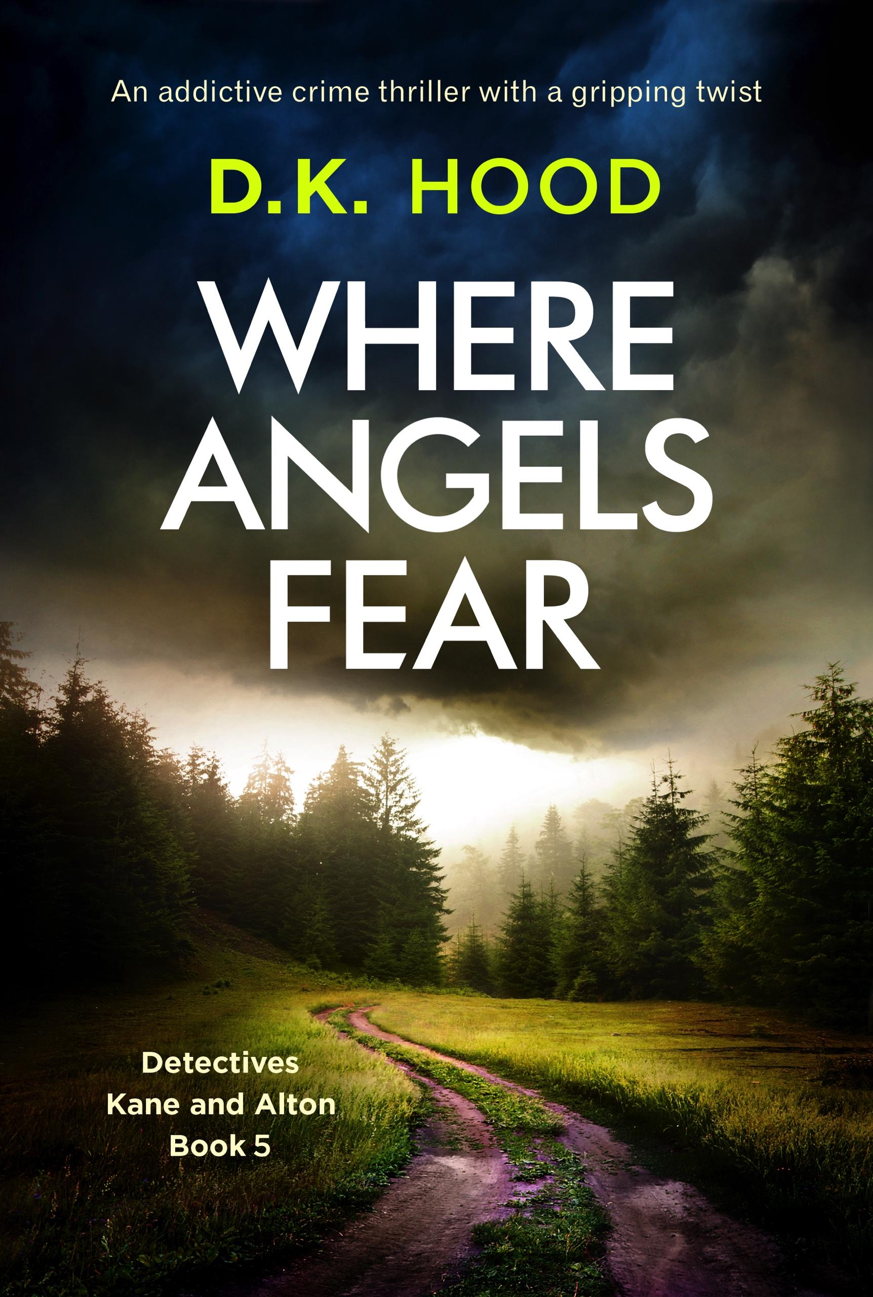 #BookReview of Where Angels Fear by D.K Hood @DKHood_Author @nholten40 @bookouture #netgalley #WhereAngelsFear