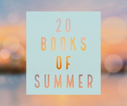 20 Books of Summer is back baby! My Summer Challenge #20booksofsummer20