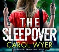 #CoverReveal of The Sleepover by Carol Wyer @carolewyer @kimthebookworm @bookouture #detectivenatalieward