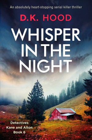 #BookReview of Whispers in the Dark By D.K. Hood @DKHood_Author @Bookouture @Nholten40 #DetectivesKaneandAlton