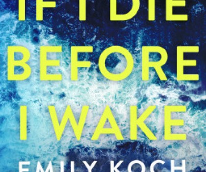 #BookReview of If I die before I wake by Emily Koch #buddyread #netgalley #IfIDieBeforeIWake