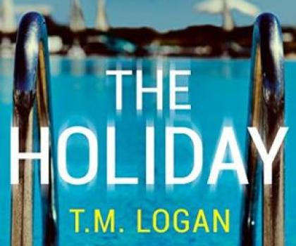 #BookReview of The Holiday by T.M Logan @TMLoganAuthor @ZaffreBooks @Tr4cyF3nt0n #TakeTheHoliday #NetGalley #Bookhangover