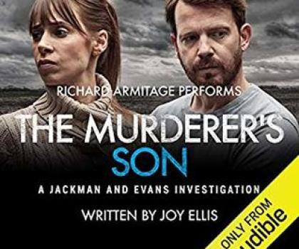 #AudiobookReview of The Murderer's Son by Joy Ellis @audibleuk @RCArmitage #JackmanAndEvans #JoyEllis #20booksforsummer #Book6