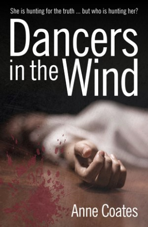 Excerpt Time! Dancers in the Wind by Anne Coates @Anne_Coates1 #Excerpt #AuthorTakeOver
