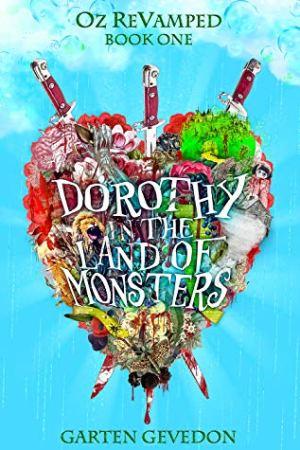 #Excerpt of Dorothy In the Land of Monsters by Garten Gevedon @gartengevedon @XpressoTours #giveaway