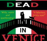 Wait! Stop the Press….there is a book! Dead in Venice by Fiona Leitch is finally here! @Fkleitch #DeadinVenice #Gobuythisbook