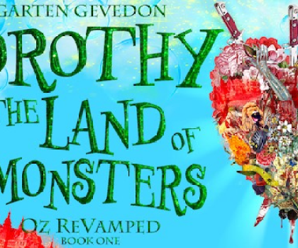 #Excerpt of Dorothy In the Land of Monsters by Garten Gevedon @gartengevedon @XpressoTours #giveaway