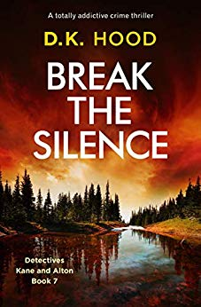 #BookReview of Break The Silence by D.K. Hood @DKHood_Author @Bookouture @nholten40 #DetectivesKaneandAlton