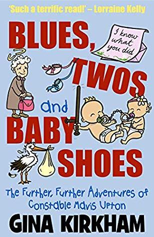 Blues, Twos and Baby Shoes by Gina Kirkham @GinaGeeJay @MavisUpton @urbanebooks #BookReview #AuthorTakeOver #MavisUpton #IsThisTheEnd