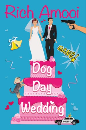 Dog Day Wedding by Rich Amooi @richamooi #BookReview #Book2 #AuthorTakeOver
