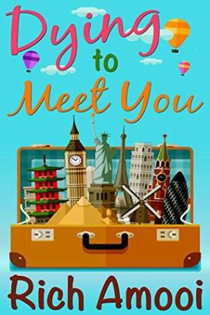 Dying to Meet You by Rich Amooi @RichAmooi #BookReview #Book13 #AuthorTakeOver