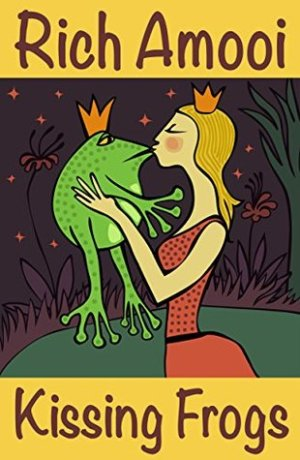 Kissing Frogs by Rich Amooi  @richamooi #BookReview #Book3 #AuthorTakeOver