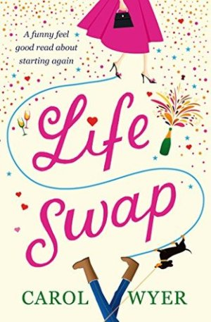 Life Swap by Carol Wyer @CarolEWyer @Bookouture #BookReview #AuthorTakeOver