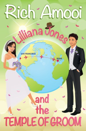 Lilliana Jones and the Temple of Groom by Rich Amooi @richamooi #BookReview #Book6 #AuthorTakeOver