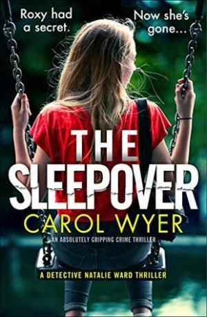 The Sleepover by Carol Wyer @CarolEWyer  @bookouture #BookReview #Book4 #DetectiveNatalieWard