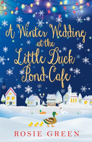 A Winter Wedding at the Little Duck Pond Cafe by Rosie Green @Rosie_Green1988 @rararesources #BookReview #TheLittleDuckPondCafe
