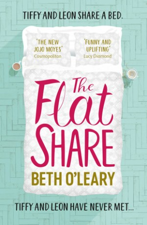 The Flatshare by Beth O'Leary @OLearyBeth @QuercusBooks #BookReview #20BooksforSummer #Book4 #Book623 #NetGalleyCountdown