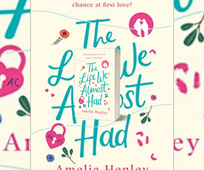 The Life We Almost Had by Amelia Henley @MsAmeliaHenley @HQstories @fab_fiction #BookReview