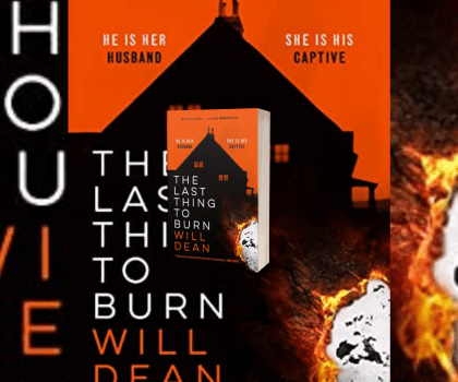 The Last Thing to Burn by Will Dean @willrdean @HodderBooks @JennyPlatt90 #BlogTour #BookReview #NetGalleyCountdown #Book599 #LastThingtoBurn