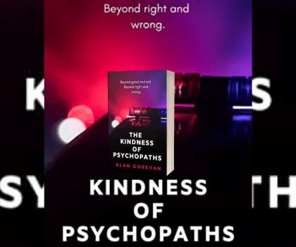 The Kindness of Psychopaths by Alan Gorevan @AlanGorevan #BookReview #BuddyRead