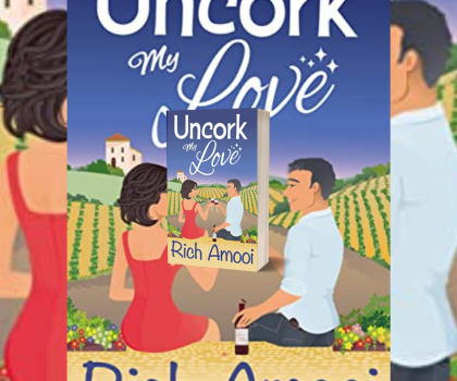 Uncork my Love by Rich Amooi @RichAmooi @rararesources #BookReview #BlogTour #Giveaway #PublicationDay