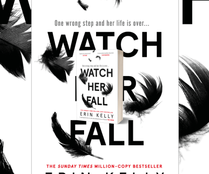 Watch her Fall by Erin Kelly @mserinkelly @HodderBooks @readeatretreat #BookReview #BlogTour #WatchHerFall