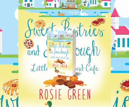 Sweet Pastries and Sourdough by Rosie Green @rosie_green88 @rararesources #BookReview #BlogTour #LittleDuckPondCafe