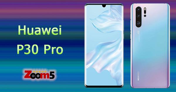 سعر ومواصفات Huawei P30 Pro كل شيء عن هواوي P30 برو بدون عيوب