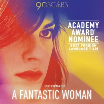 """A Fantastic Woman"" (CHILE) For Best Foreign Language Film"
