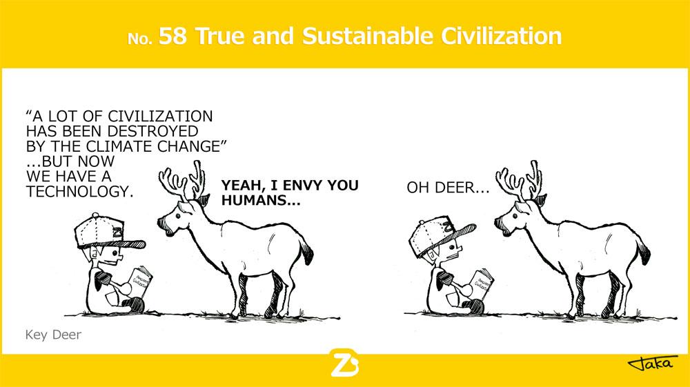 No. 58 True and Sustainable Civilization/ 本当のサステイナブルな文明