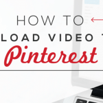 How to Upload Video to Pinterest