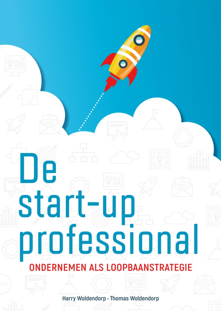 De start-up professional. Ondernemen als loopbaanstrategie.