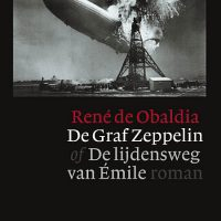 René de Obaldia - De Graf Zeppelin of De lijdensweg van Émile