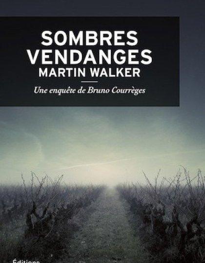 Sombres vendanges - Martin Walker