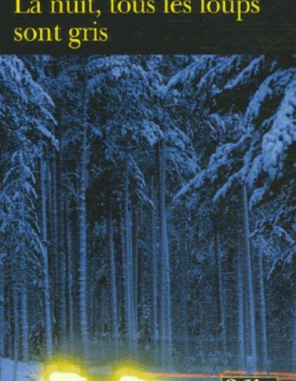La nuit, tous les loups sont gris - Gunnar Staalesen