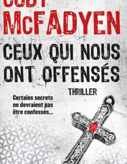 Cody McFadyen - Ceux qui nous ont offensés