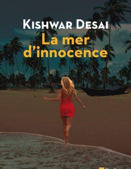 Kishwar Desai (2015) - La mer d innocence