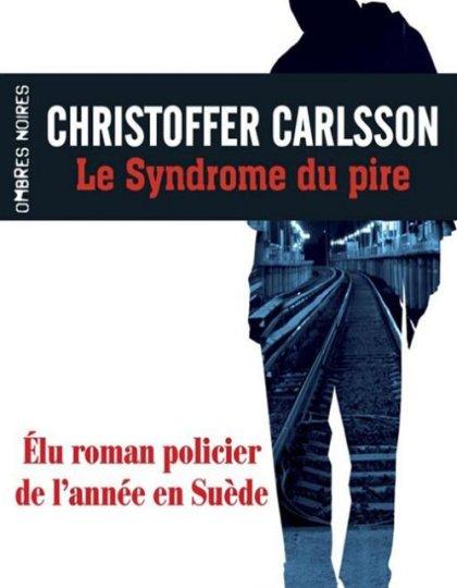 Le syndrome du pire - Christoffer Carlsson