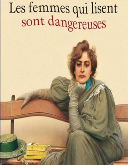 Les femmes qui lisent sont dangereuses - Laure Adler