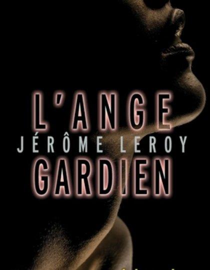 Jérôme Leroy - L ange gardien