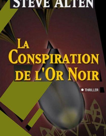 La Conspiration de l'Or Noir - Steve Alten