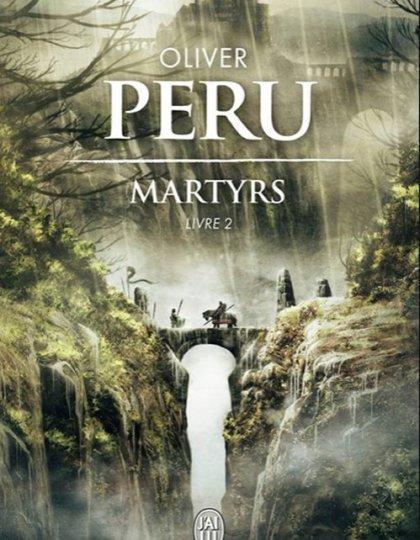 Oliver Peru  - Martyrs - Tome 2
