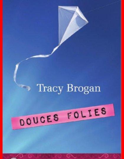 Tracy Brogan - Douces folies
